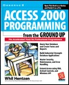 Access 2000 Programmimg from the Ground Up  by  Whil Hentzen