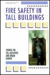 Fire Safety in Tall Buildings  by  Council On Tall Buildings and Urban Habi