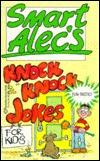 Smart Alecs Knock Knock Jokes  by  Lock & Co. Ltd. Ward