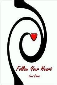 Follow Your Heart  by  Lori Paris