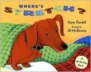 Wheres Stretch: A Lift-the-Flap Book  by  Karen Pandell