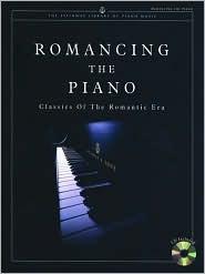 Romancing the Piano (Classics of the Romantic Era): Book & CD [With CD] Joseph Smith