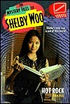 Hot Rock (The Mystery Files of Shelby Woo #3)  by  John Peel
