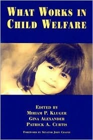 What Works in Child Welfare Miriam P. Kluger