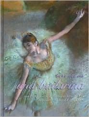 Sone Que Era Una Bailarina / I Dreamed I Was a Ballerina  by  Anna Pavlova
