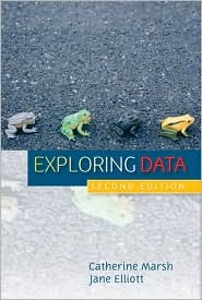 Exploring Data: An Introduction to Data Analysis for Social Scientists  by  Jane Elliott