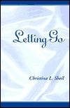 Letting Go Christina L. Sheil
