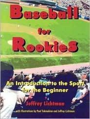 Baseball for Rookies Jeffrey Lichtman