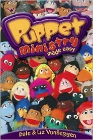 Puppet Ministry Made Easy Dale VonSeggen