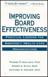 Improving Board Effectiveness: Practical Lessons for Nonprofit Health Care Organizations Thomas P. Holland