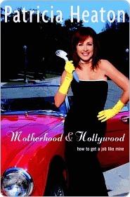 Motherhood and Hollywood Motherhood and Hollywood Motherhood and Hollywood  by  Patricia Heaton