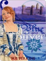 Blue and Silver (Sky Castles Trilogy, #1)  by  Sue Perkins