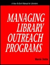 Managing Library Outreach Programs Marcia Trotta
