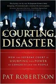 Courting Disaster Pat Robertson