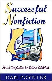 Successful Nonfiction: Tips and Inspiration for Getting Published Dan Poynter