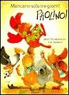 Mancano Solo Tre Giorni, Paolino!  by  Weninger Tharlet