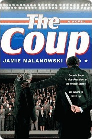 The Coup the Coup the Coup  by  Jamie Malanowski