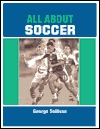 All about Soccer George Sullivan