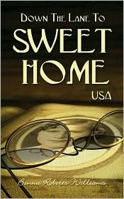 Down the Lane to Sweet Home USA Benna K. Williams