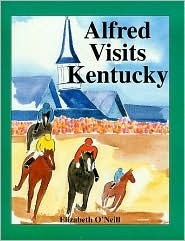 Alfred Visits Kentucky  by  Elizabeth Oneill