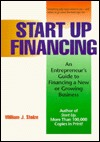 Start Up: An Entrepreneurs Guide to Launching and Managing a New Business  by  William J. Stolze