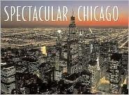Spectacular Chicago  by  Thomas B. Allen
