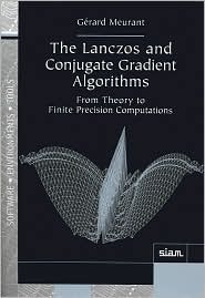 The Lanczos and Conjugate Gradient Algorithms: From Theory to Finite Precision Computations Gérard Meurant