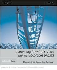 Harnessing AutoCAD. 2004 with AutoCAD 2005 Update [With CDROM]  by  Thomas A. Stellman