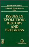 Issues in Evolution, History and Progress: Working Papers, Number 4 Robert P. Scharlemann