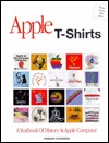 Apple T-Shirts: A Yearbook of History at Apple Computer Gordon Thygeson