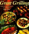 Great Grilling: Easy and Elegant Entertaining All Year Round Hillary Davis