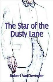 The Star of Dusty Lane Robert R. VanDeventer