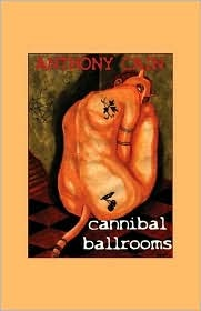 Cannibal Ballrooms  by  Anthony Cain