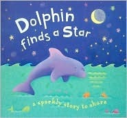 Dolphin Finds a Star  by  Moira Butterfield