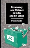 Democracy and Violence in India  by  Dennis Austin