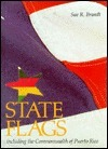 State Flags: Including the Commonwealth of Puerto Rico  by  Sue R. Brandt