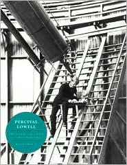 Percival Lowell: The Culture and Science of a Boston Brahmin  by  David Strauss