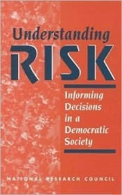 Understanding Risk:: Informing Decisions in a Democratic Society  by  Paul C. Stern