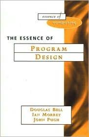 The Essence of Program Design Douglas Bell