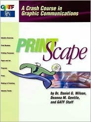 Print Scape: A Crash Course in Graphic Communications : Spiral  by  Daniel G. Wilson