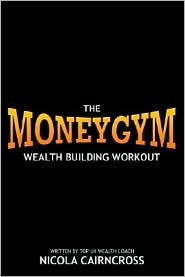 Money Gym: The Wealth Building Workout  by  Nicola Cairncross