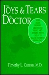 The Joys and Tears of a Doctor  by  Timothy L. Curran