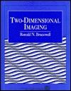 Two-Dimensional Imaging Ronald Newbold Bracewell