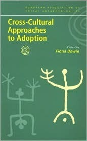 Cross-Cultural Approaches to Adoption Fiona Bowie