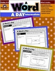 A Word a Day Intermediate: Grade 4-8 Evan-Moor Educational Publishing