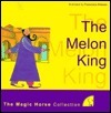 The Melon King: The Magic Horse Collection  by  Francisco Aliseda