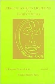 Struck Green Lightning, AKA: Project Midas by Eugenia Macer-Story
