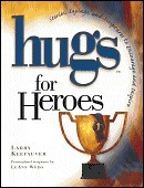 Hugs for Heroes  by  Larry Keefauver