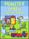 Monster Math Super Edition: For Ages 4-6  by  Oksana Hlodan