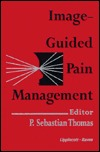 Image-Guided Pain Management  by  Thomas Sebastian Panachickavayalil